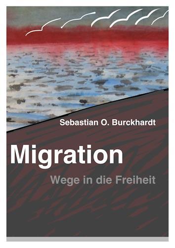 Sebastian Burckhardt, Migration Buchumschlag, Landschaft: See/Meer, Gesellschaft, New Image Painting