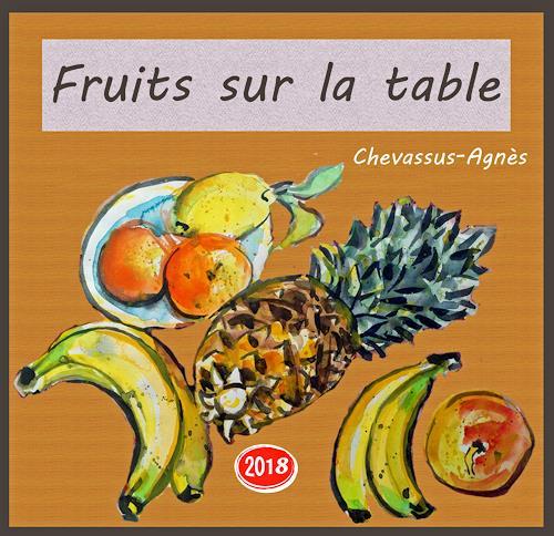 Jean-Pierre CHEVASSUS-AGNES, FRUITS  ON  TABLE, Pflanzen: Früchte, Pflanzen: Früchte, expressiver Realismus