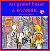 J. CHEVASSUS-AGNES, ISTANBUL  BIG  BAZAR