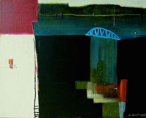 Maria Gust, Überbrückung, Landschaft, Abstraktes, Gegenwartskunst, Abstrakter Expressionismus