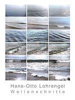 Hans-Otto-Lohrengel-Natur-Wasser-Landschaft-See-Meer-Gegenwartskunst--Gegenwartskunst-