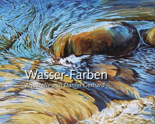 Daniel Gerhard, Wasser-Farben - mein Buch!, Landschaft, Natur: Wasser, Naturalismus